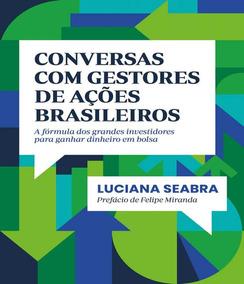 Conversas Com Gestores De Acoes Brasileiros