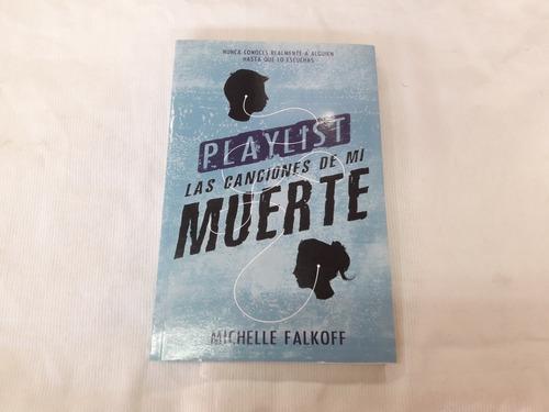 Imagen 1 de 5 de Playlist Las Canciones De Mi Muerte Michelle Falkoff Dnx