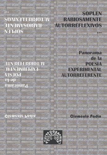 Soplen Rabiosamente Autorreflexivos - Clemente Padín