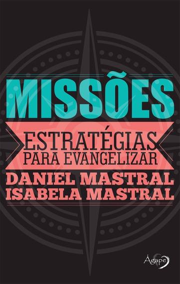 Livro Daniel Mastral - Missões Estratégias Para Evangelizar
