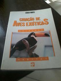 Livro Criação De Aves Exóticas - Sérgio Martel