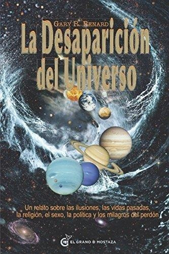 La Desaparición Del Universo - Gary Renard - Versatil