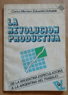 Menem Duhalde / La Revolución Productiva
