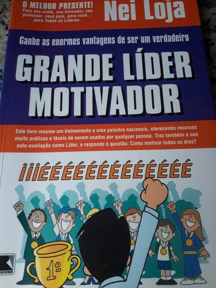Livro - Grande Lider Motivador - Nei Loja