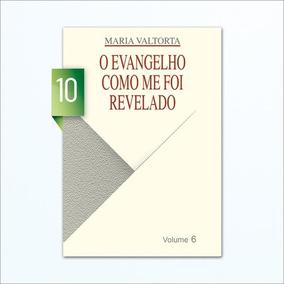 O Evangelho Como Me Foi Revelado - Maria Valtorta - Volume10