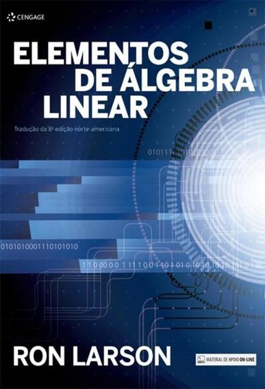 Elementos De Algebra Linear - Traducao Da 8ª Ed Norte-amer