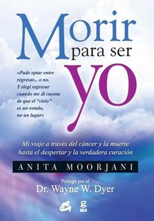 Morir Para Ser Yo, Anita Moorjani, Grupal