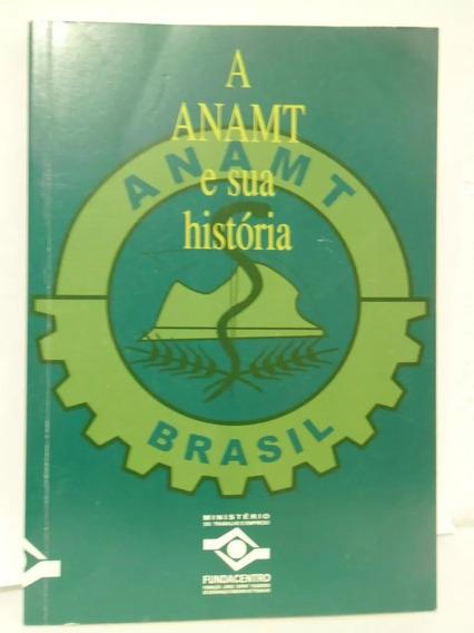 A Anamt E Sua História - Medicina Do Trabalho