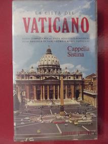 La Citta Del Vaticano Capella Sistina -bonechi Editore
