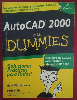 Autocad 2000 Para Dummies, M. Middlebrook Y Bud Smith, Ed St