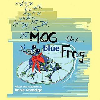 Mog The Blue Frog : Annie Grandige