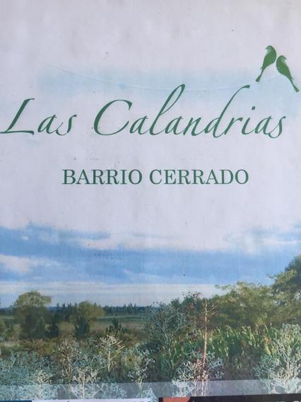 Terreno En Barrio Privado Las Calandrias Cardales