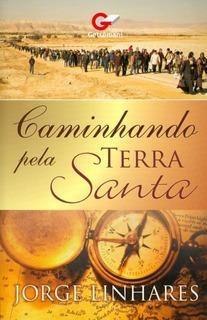 Livro Jorge Linhares - Caminhando Pela Terra Santa