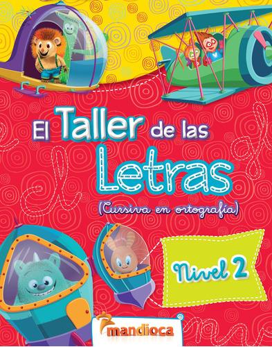 El Taller De Las Letras Nivel 2 - Editorial Mandioca