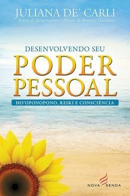 Desenvolvendo Seu Poder Pessoal - Ho´oponopono, Reiki E Co
