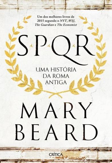 Spqr - Uma Historia Da Roma Antiga - Critica