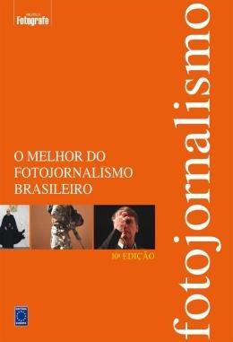 Melhor Do Fotojornalismo Brasileiro, O - 10ª Ed