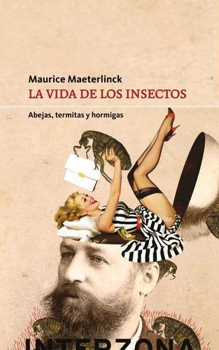 La Vida De Los Insectos. Maurice Maeterlinck. Interzona