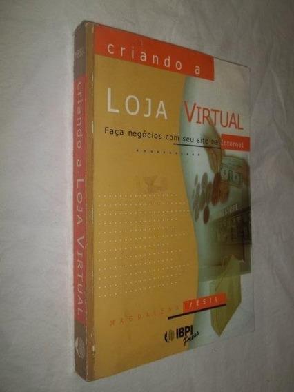 Livro - Criando A Loja Virtual - Magdalena Yesil
