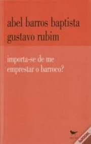 Importa-se De Me Emprestar O Barroco? Abel Barros Baptista