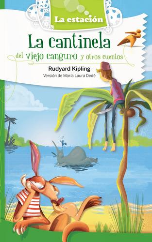 Imagen 1 de 1 de La Cantinela Del Viejo Canguro Y Otros Cuentos - Mandioca -