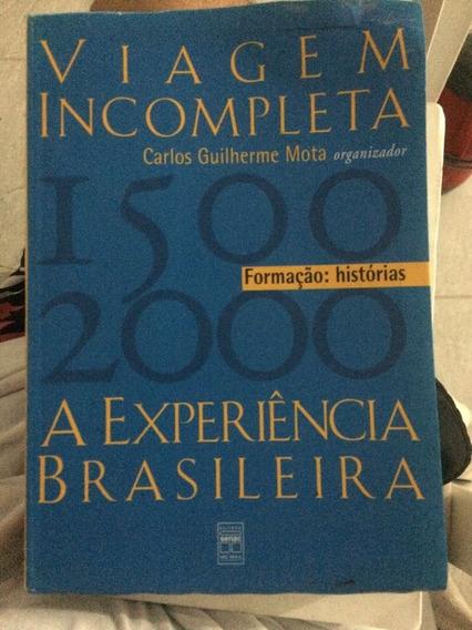 Viagem Incompleta - A Experiência Brasileira Mota, Carlos G.