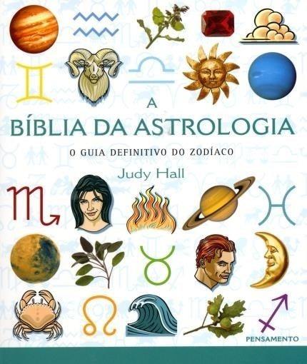 A Bíblia Da Astrologia - Judy Hall