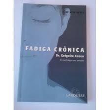 Livro Fadiga Crônica Dr. Grégoire Cozon