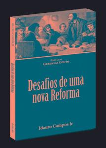 Livro Idauro Campos - Desafios De Uma Nova Reforma