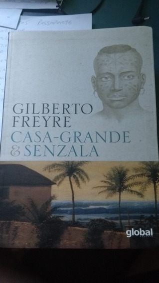 Casa Grande & Senzala - Gilberto Freyre - 2017
