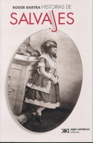 Imagen 1 de 2 de Libro - Historias De Salvajes - Bartra, Roger