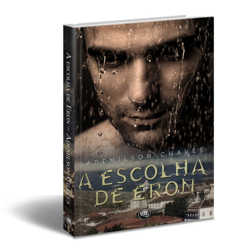 Livro - A Escolha De Eron - Ademilson Chaves