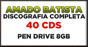 Pen Drive 8gb Amado Batista Discografia Completa