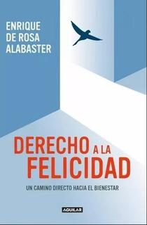 Derecho A La Felicidad - Enrique De Rosa Alabaster
