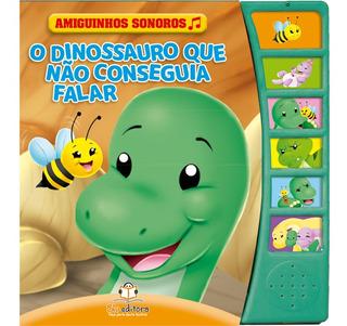 Livro Infantil Sonoro O Dinossauro Que Não Conseguia Falar