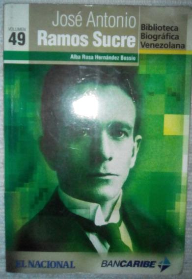 Libro (el Nacional) Biografía De José A Ramos Sucre (usado)