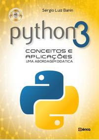 Python 3 - Conceitos E Aplicações - Uma Abordagem Didátic