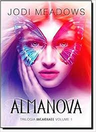 Livro Almanova - Trilogia Incarnate  Jodi Meadows