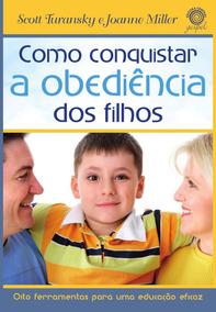 Como Conquistar A Obediência Dos Filhos