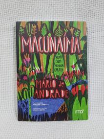 Livro Macunaíma Mário De Andrade 1ª Edição Editora Ftd 2016