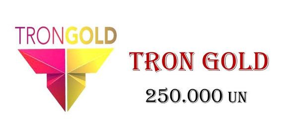 Trongold (gold) 250.00 Mil Un Menor Melhor Preço Promoção
