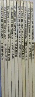 Coleção Completa - 100 Anos Da República 1889-1989