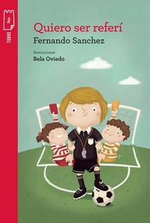 ** Quiero Ser Un Referi ** Fernando Sanchez
