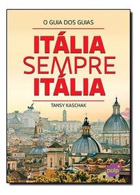 Itália Sempre Itália: O Guia Dos Guias