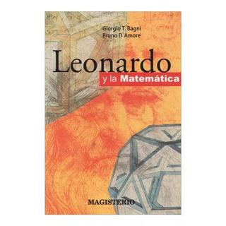 Leonardo Y La Matematica Giorgio T Bagni Bruno D Amore