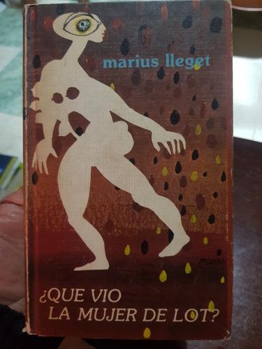 Que Vio La Mujer De Lot - Marius Lleget