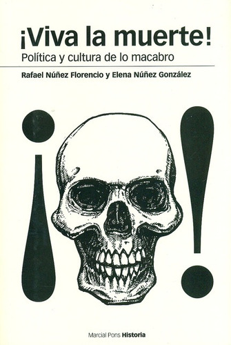 Imagen 1 de 1 de Libro Viva La Muerte! Politica Y Cultura De Lo Macabro