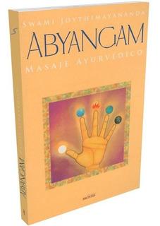 Libro Abyangam Masaje Ayurvedico Swami Joythimayananda Nuevo