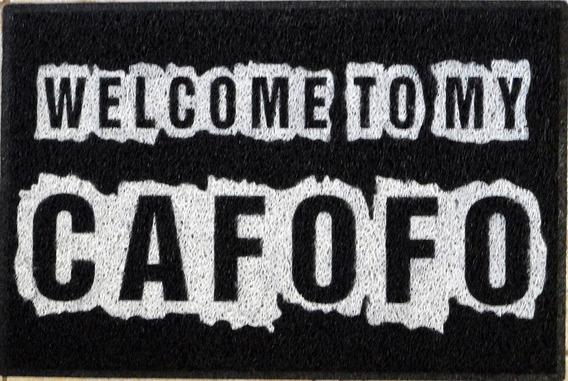 Tapete Capacho Divertido Welcome To My Cafofo Em Promoção