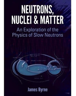 Neutrons, Nuclei And Matter: An Exploration Of The Physics O